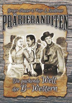 Präriebanditen von Hauser,  Gregor, Stadtlbaur,  Peter L.