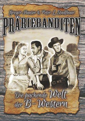 Präriebanditen von Hauser,  Gregor, Stadlbaur,  Peter L.