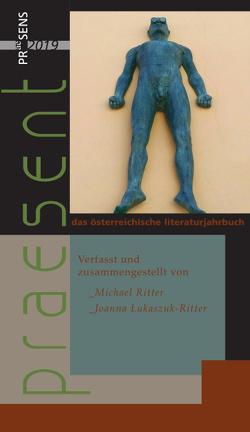 praesent. Das österreichische Literaturjahrbuch / praesent 2019 von Lukaszuk-Ritter,  Joanna, Ritter,  Michael