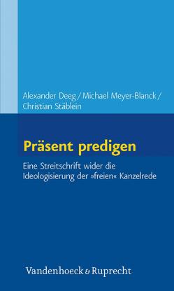 Präsent predigen von Deeg,  Alexander, Meyer-Blanck,  Michael, Stäblein,  Christian