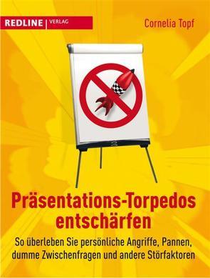 Präsentations-Torpedos entschärfen von Topf,  Cornelia