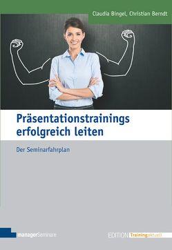 Präsentationstrainings erfolgreich leiten von Berndt,  Christian, Bingel,  Claudia