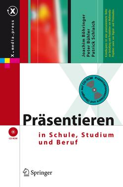 Präsentieren in Schule, Studium und Beruf von Böhringer,  Joachim, Bühler,  Peter, Schlaich,  Patrick