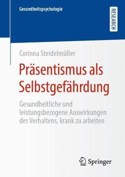Präsentismus als Selbstgefährdung von Steidelmüller,  Corinna