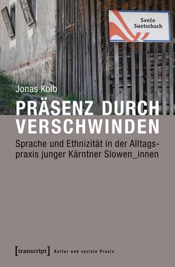 Präsenz durch Verschwinden von Kolb,  Jonas