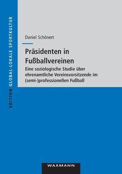 Präsidenten in Fußballvereinen von Schönert,  Daniel