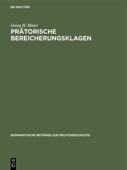 Prätorische Bereicherungsklagen von Maier,  Georg H.