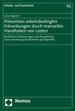 Prävention arbeitsbedingter Erkrankungen durch manuelles Handhaben von Lasten von Zipprich,  Jana