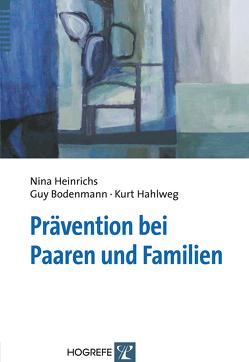 Prävention bei Paaren und Familien von Bodenmann,  Guy, Hahlweg,  Kurt, Heinrichs,  Nina