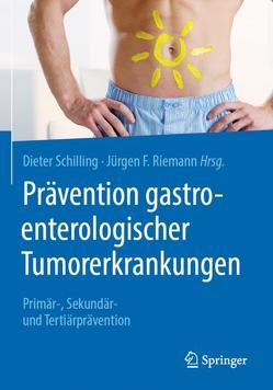 Prävention gastroenterologischer Tumorerkrankungen von Riemann,  Jürgen, Schilling,  Dieter