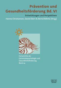 Prävention und Gesundheitsförderung, Bd. VI von Christiansen,  Hanna, Ebert,  David, Röhrle,  Bernd