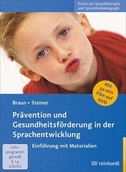 Prävention und Gesundheitsförderung in der Sprachentwicklung von Braun,  Wolfgang G, Steiner,  Jürgen