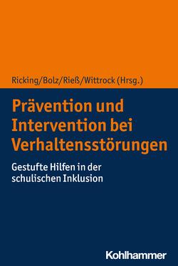 Prävention und Intervention bei Verhaltensstörungen von Bolz,  Tijs, Ricking,  Heinrich, Rieß,  Bastian, Wittrock,  Manfred