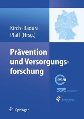 Prävention und Versorgungsforschung von Badura,  Bernhard, Kirch,  Wilhelm, Pfaff,  Holger