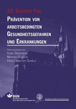 Prävention von arbeitsbedingten Gesundheitsgefahren und Erkrankungen von Dienstbühl,  Isabel, Scholle,  Hans-Christoph, Stadeler,  Martina