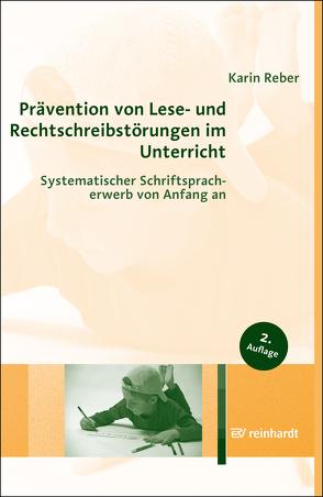 Prävention von Lese- und Rechtschreibstörungen im Unterricht von Reber,  Karin