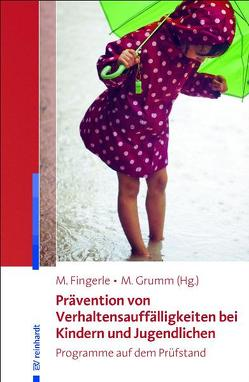 Prävention von Verhaltensauffälligkeiten bei Kindern und Jugendlichen von Fingerle,  Michael, Grumm,  Mandy