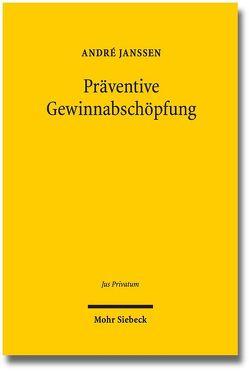 Präventive Gewinnabschöpfung von Janssen,  André