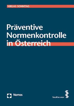 Präventive Normenkontrolle in Österreich von Sonntag,  Niklas