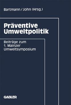 Präventive Umweltpolitik von Bartmann,  Hermann, John,  Klaus-Dieter