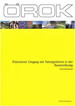 Präventiver Umgang mit Naturgefahren in der Raumordnung von Geschäftsstelle der Österreichischen Raumordnungskonferenz (ÖROK)