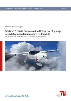 Präzisere Echtzeit-Flugsimulation kleiner Nutzflugzeuge durch Integration feingranularer Teilmodelle von Meyer-Brügel,  Wolfram