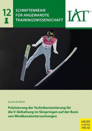 Präzisierung der Technikorientierung für die V-Skihaltung im Skispringen auf der Basis von Windkanaluntersuchungen von Institut für Angewandte Trainingswissenschaft, Kreibich,  Sascha