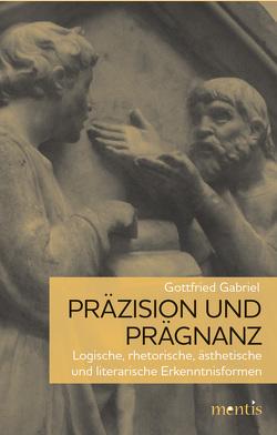 Präzision und Prägnanz von Gabriel,  Gottfried