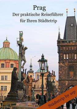 Prag – Der praktische Reiseführer für Ihren Städtetrip von Bauer,  Angeline