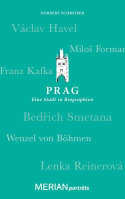 Prag. Eine Stadt in Biographien von Schreiber,  Norbert