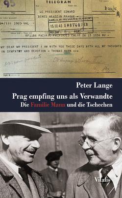 Prag empfing uns als Verwandte von Lange,  Peter