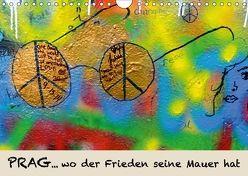 PRAG… wo der Frieden seine Mauer hat (Wandkalender 2018 DIN A4 quer) von Hospehs,  Danda