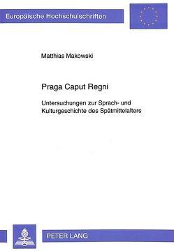 Praga Caput Regni von Makowski,  Matthias