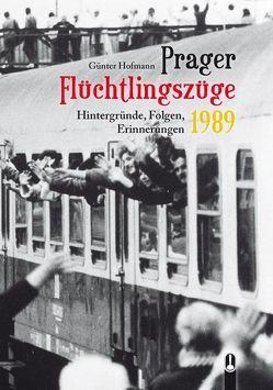 Prager Flüchtlingszüge 1989 von Genscher,  Hans-Dietrich, Heitmann,  Steffen, Hofmann,  Günter, Weißflog,  Wilfried