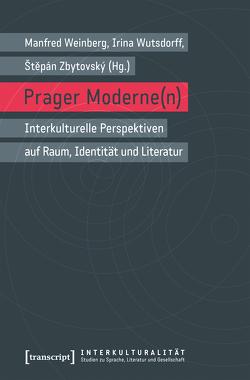 Prager Moderne(n) von Weinberg,  Manfred, Wutsdorff,  irina, Zbytovsky,  Stepán