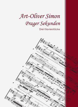 Prager Sekunden von Simon,  Art-Oliver