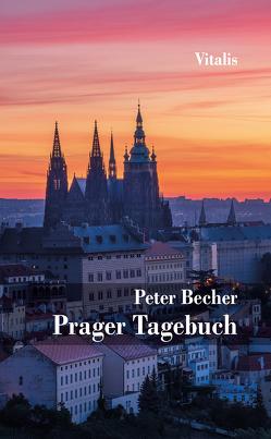 Prager Tagebuch von Becher,  Peter