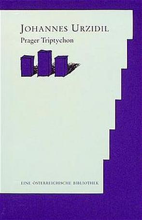 Prager Triptychon von Demetz,  Peter, Urzidil,  Johannes