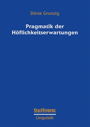Pragmatik der Höflichkeitserwartung von Grunzig,  Dörte