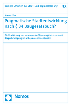 Pragmatische Stadtentwicklung nach § 34 Baugesetzbuch? von Dörr,  Simon