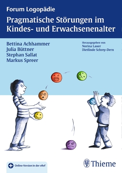 Pragmatische Störungen im Kindes- und Erwachsenenalter von Achhammer,  Bettina, Büttner,  Julia, Sallat,  Stephan, Spreer,  Markus