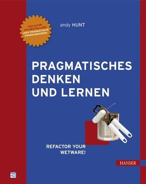 Pragmatisches Denken und Lernen von Hunt,  Andrew, Wittke,  Dirk