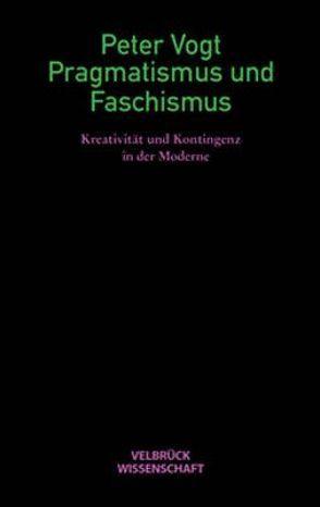 Pragmatismus und Faschismus von Vogt,  Peter
