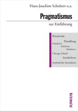 Pragmatismus zur Einführung von Joas,  Hans, Schubert,  Hans-Joachim, Wenzel,  Harald
