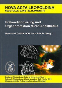 Präkonditionierung und Organprotektion durch Anästhetika von Scholz,  Jens, Zwißler,  Bernhard