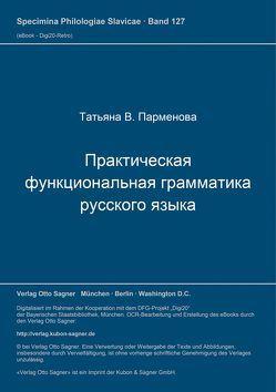 Praktičeskaja funkcional'naja grammatika russkogo jazyka von Parmenova,  Tat'jana V.