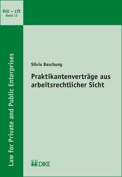Praktikantenverträge aus arbeitsrechtlicher Sicht von Baschung,  Silvia
