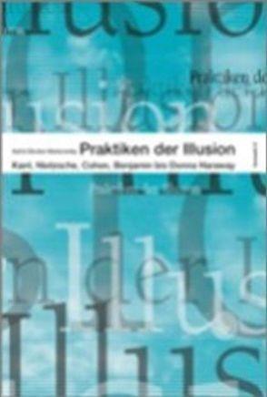 Praktiken der Illusion von Deuber-Mankowsky,  Astrid