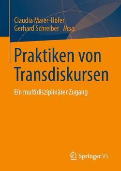 Praktiken von Transdiskursen von Maier-Höfer,  Claudia, Schreiber,  Gerhard