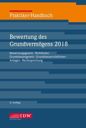 Praktiker-Handbuch Bewertung des Grundvermögens 2018 von Institut der Wirtschaftsprüfer, Roscher,  Michael